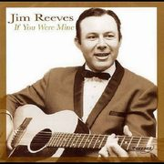 If You Were Mine, Jim Reeves