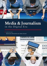 Media and Journalism in the Digital Era,