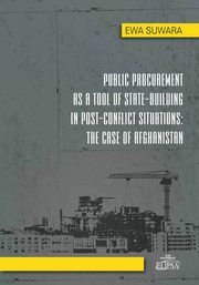 Public Procurement as a Tool of State - Building in Post - Conflict Situations: The Case of Afghanis, Suwara Ewa