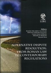 Alternative Dispute Resolution: From Roman Law to Contemporary Regulations,
