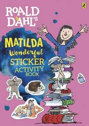 Roald Dahl's Matilda Wonderful Sticker Activity Book, Dahl Roald