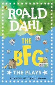 The BFG The Plays, Dahl Roald