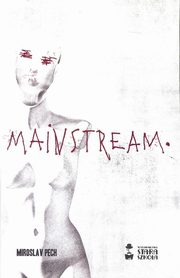 Mainstream, Pech Miroslav